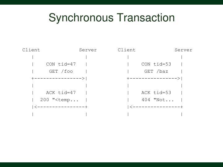 Synchronous Transaction