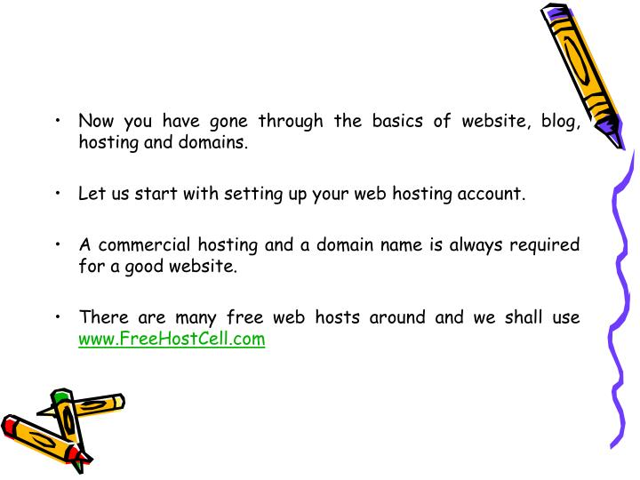 Now you have gone through the basics of website, blog, hosting and domains.