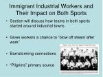 immigrant industrial workers and their impact on both sports
