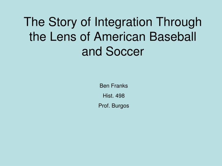 the story of integration through the lens of american baseball and soccer