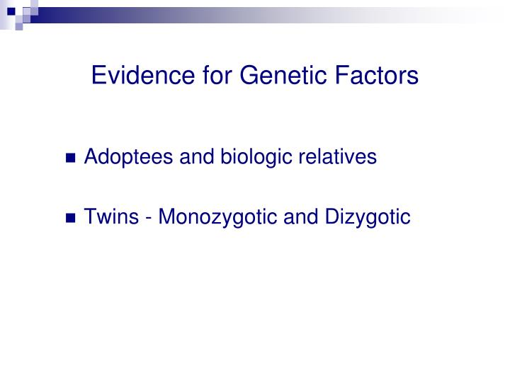 Evidence for Genetic Factors