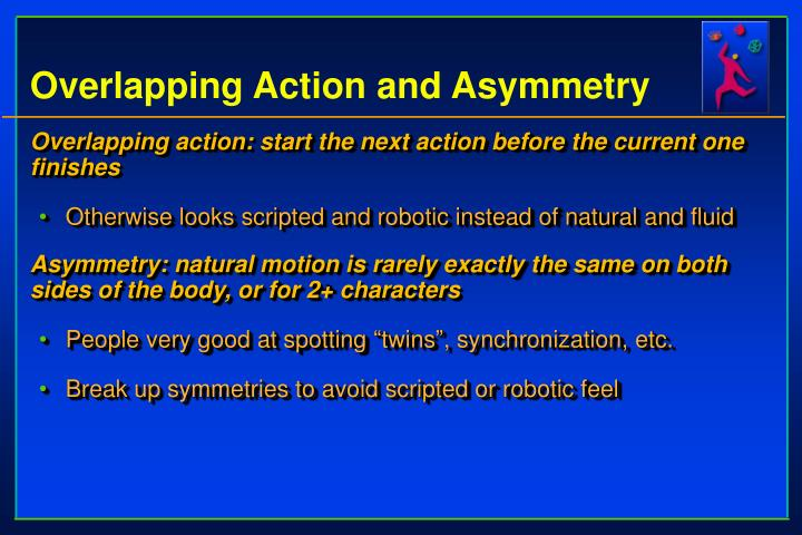 Overlapping Action and Asymmetry