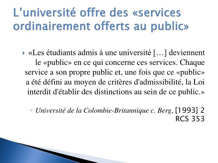 L'université offre des «services ordinairement offerts au public»