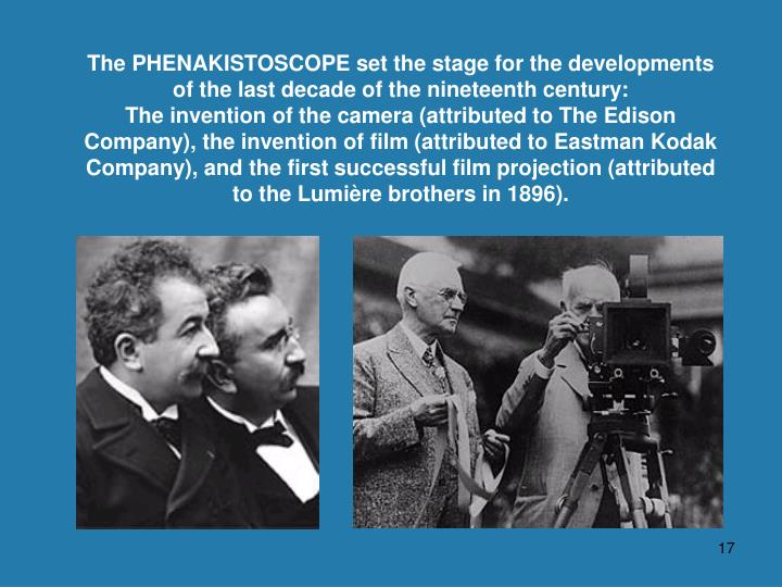 The PHENAKISTOSCOPE set the stage for the developments