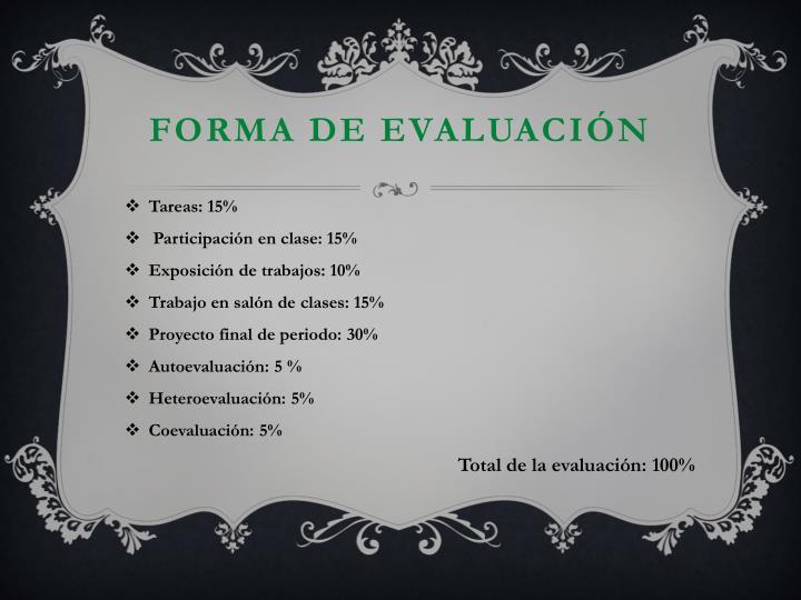 FORMA DE EVALUACIÓN