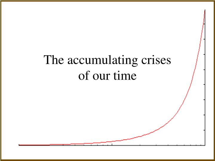 the accumulating crises of our time n.