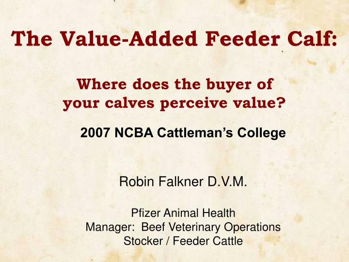 the value added feeder calf where does the buyer of your calves perceive value n.