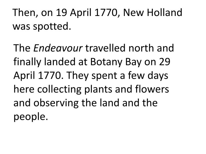 Then on 19 april 1770 new holland was spotted