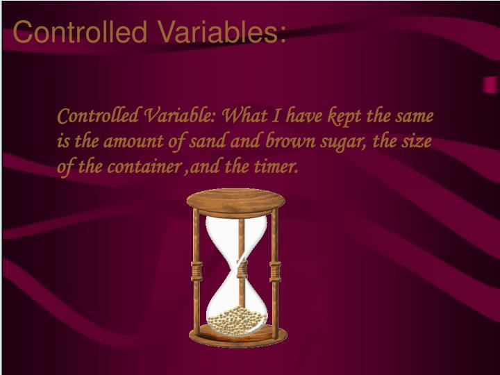 Controlled Variables:
