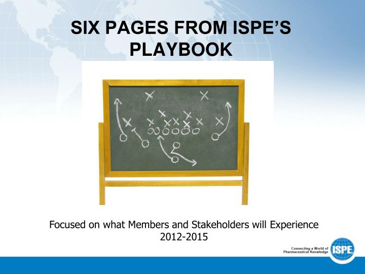 SIX PAGES FROM ISPE'S PLAYBOOK