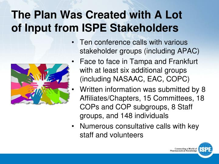 The Plan Was Created with A Lot of Input from ISPE Stakeholders