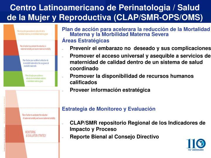 Centro Latinoamericano de Perinatologia / Salud de la Mujer y Reproductiva (CLAP/SMR-OPS/OMS