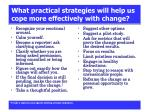 what practical strategies will help us cope more effectively with change