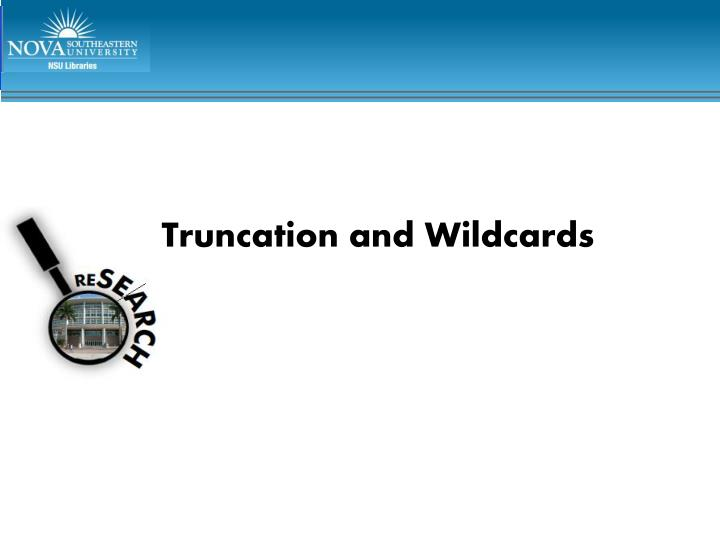 truncation and wildcards n.