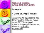also avoid choosing consumer projects