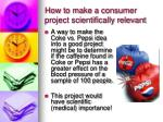 how to make a consumer project scientifically relevant