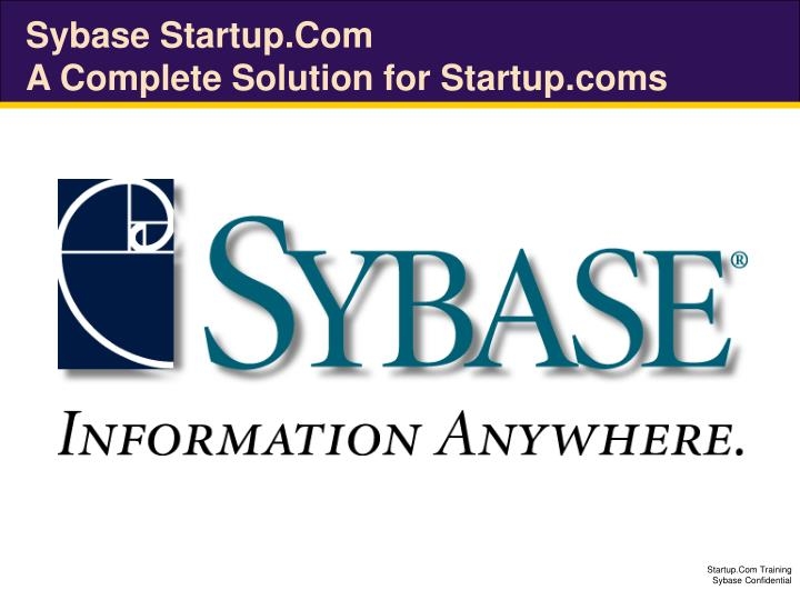 sybase startup com a complete solution for startup coms n.