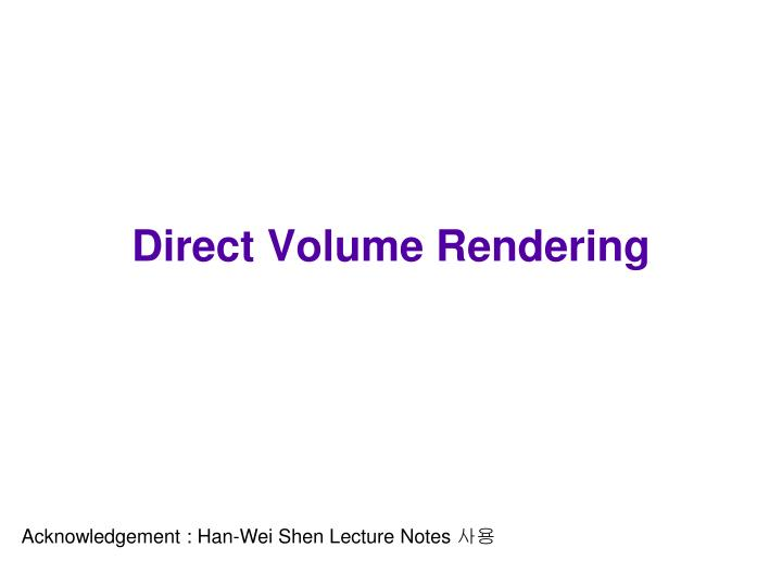 direct volume rendering n.