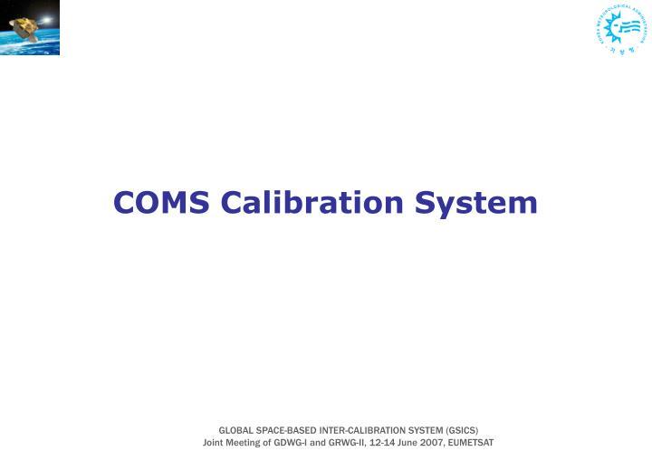 COMS Calibration System