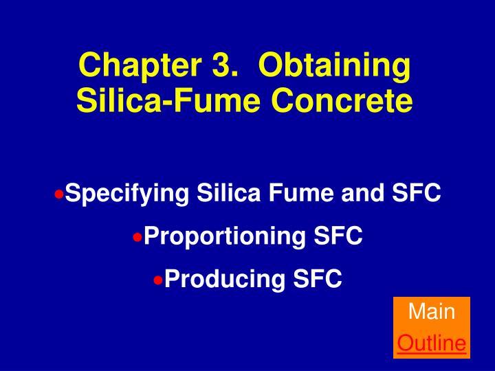 Chapter 3.  Obtaining Silica-Fume Concrete