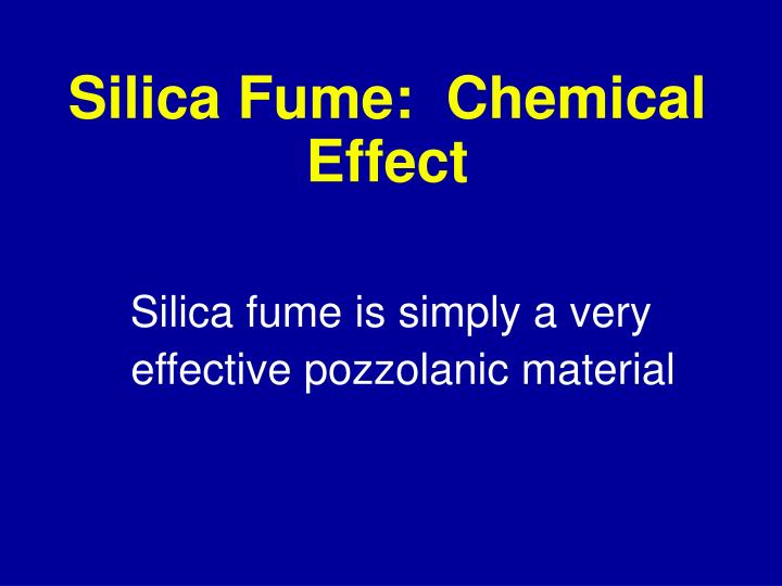 Silica Fume:  Chemical Effect