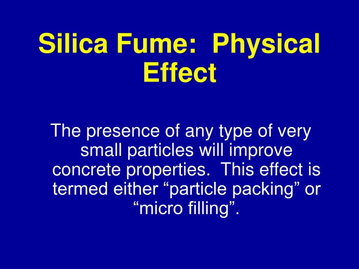 Silica Fume:  Physical Effect