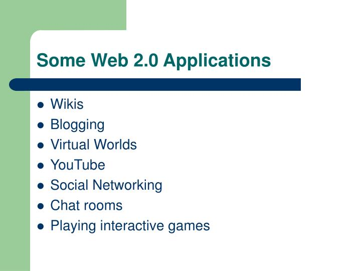 Some Web 2.0 Applications