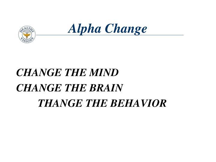 CHANGE THE MIND