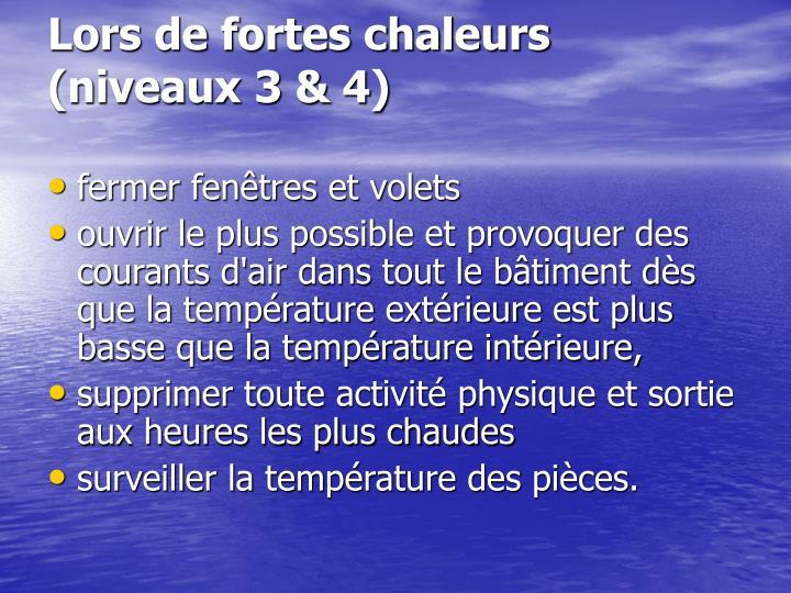 Lors de fortes chaleurs (niveaux 3 & 4)