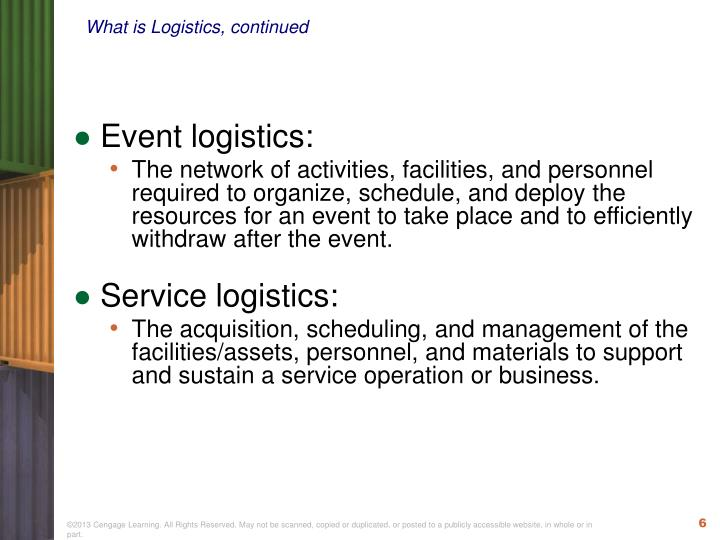 What is Logistics, continued