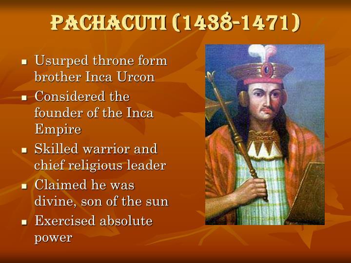 Pachacuti (1438-1471)