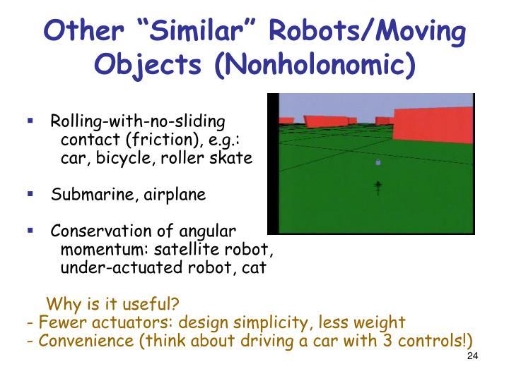 "Other ""Similar"" Robots/Moving Objects (Nonholonomic)"