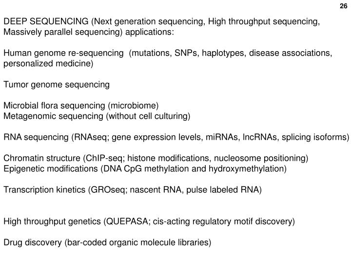 DEEP SEQUENCING (Next generation sequencing, High throughput sequencing, Massively parallel sequencing) applications: