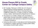house passes bill to create center for college campus safety