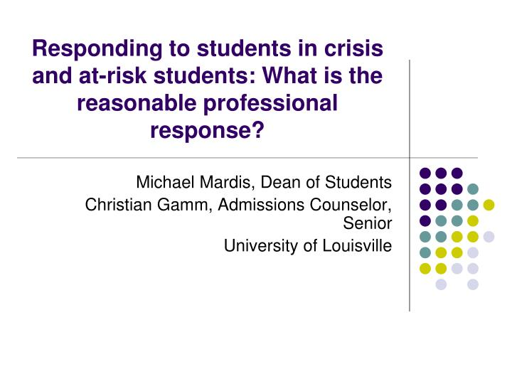 responding to students in crisis and at risk students what is the reasonable professional response n.