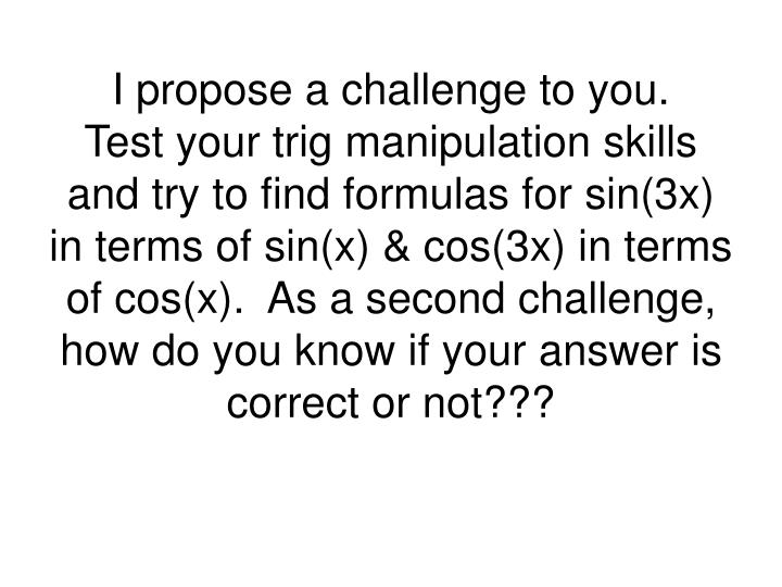 I propose a challenge to you.