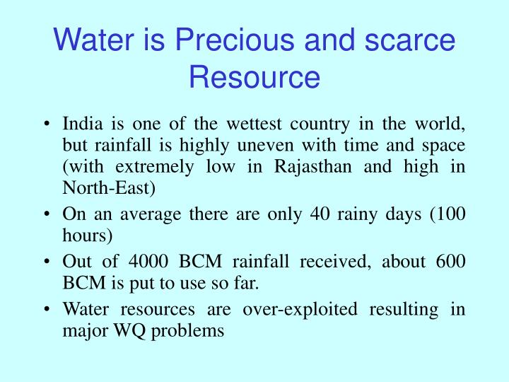 Water is precious and scarce resource