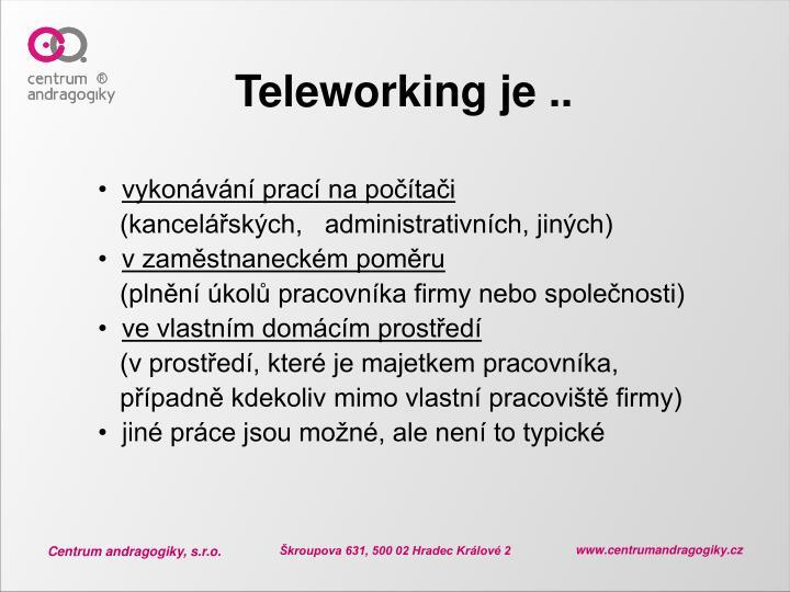 Teleworking je