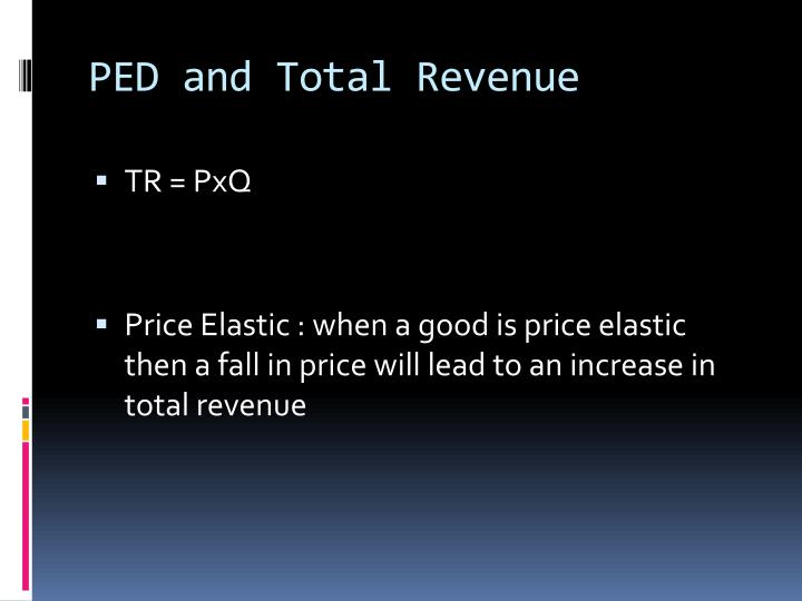 PED and Total Revenue