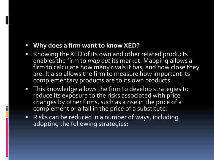 Why does a firm want to know XED?