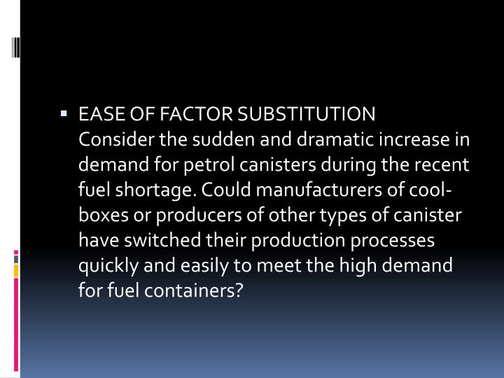 EASE OF FACTOR SUBSTITUTION