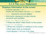 5 1 2 the cout statement