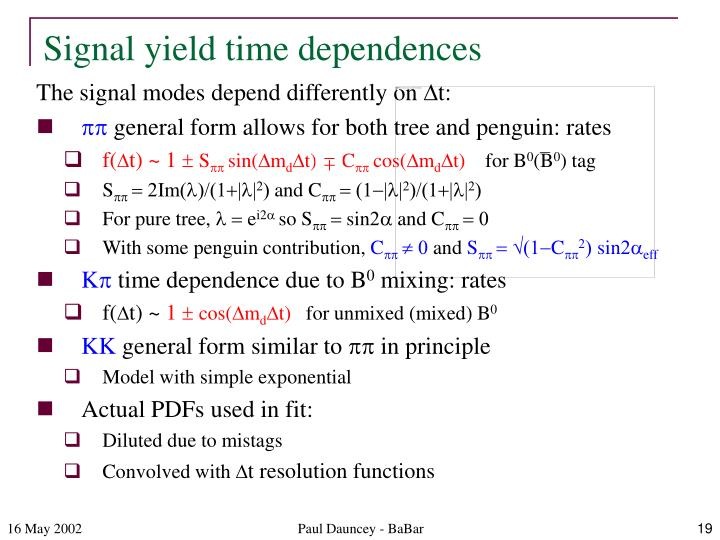Signal yield time dependences