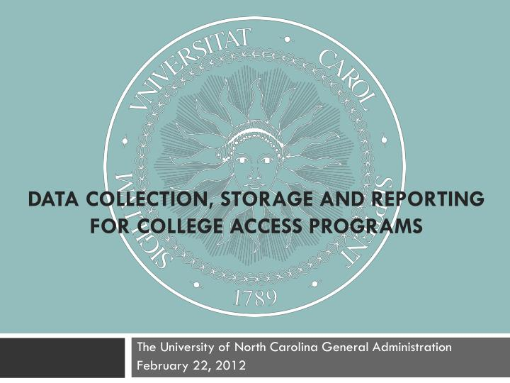 Data collection storage and reporting for college access programs