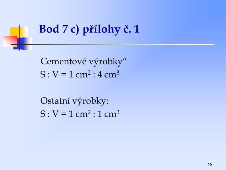 Bod 7 c) přílohy č. 1