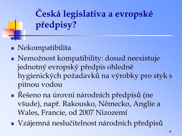 Česká legislativa a evropské předpisy?