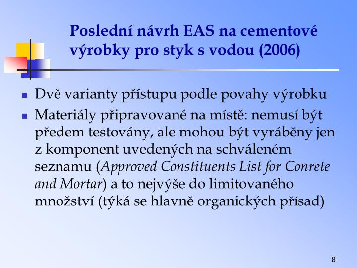 Poslední návrh EAS na cementové výrobky pro styk s vodou (2006)