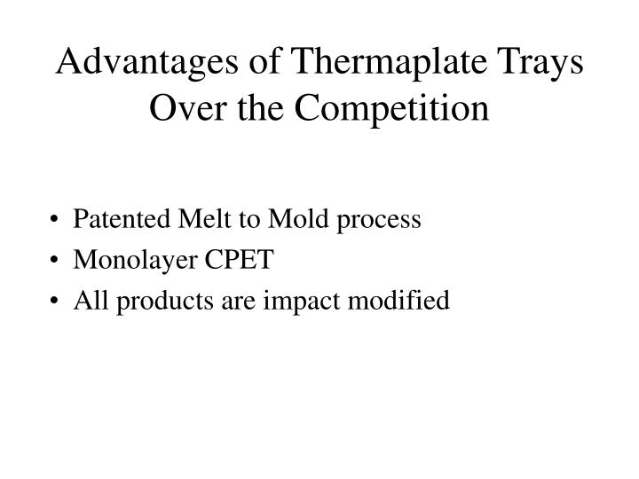 Advantages of Thermaplate Trays Over the Competition