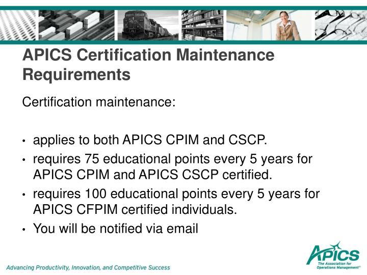 certification apics maintenance cpim cscp requirements karen why ppt powerpoint presentation