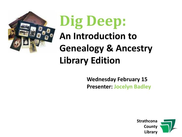 dig deep an introduction to genealogy ancestry library edition n.